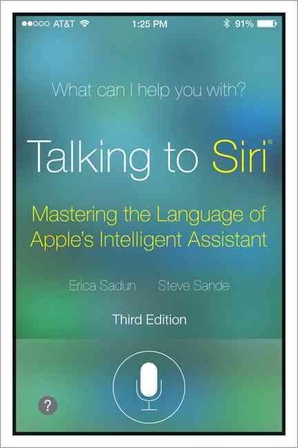 Talking to Siri By Sadun, Erica/ Sande, Steve